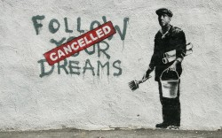 Follow-your-dreams,-cancelled